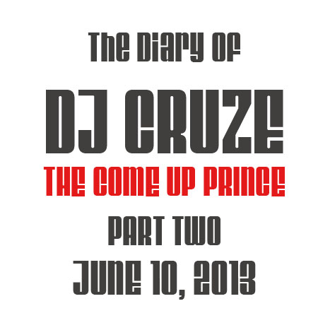 DJ Cruze The Come UP Prince, part two